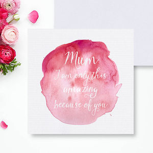 'Mum You Made Me Amazing' Card