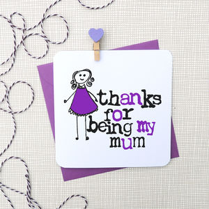 'Thanks For Being My Mum' Card