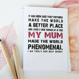 'My Mum Made The World Phenomenal' Card