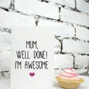 'Mum, Well Done! I'm Awesome' Funny Mother's Day Mug