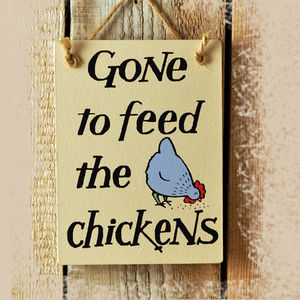 Gone To Feed The Chickens Hanging Sign - decorative accessories
