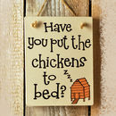 Have You Put The Chickens To Bed? Special Offer