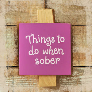 Things To Do When Sober Wooden Peg - hooks, pegs & clips