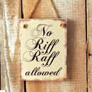 Wooden Hanging Sign   No Riff Raff Allowed