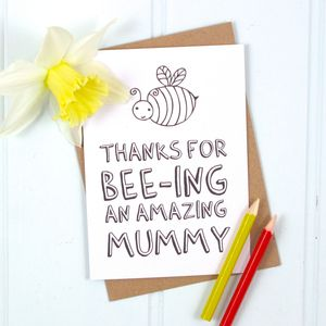 'Thanks For Bee Ing An Amazing… ' Colour In Card - mother's day cards