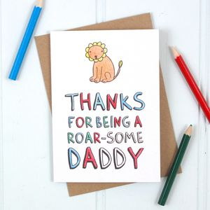 'Thanks For Being A Roar Some Daddy' Colour In Card
