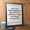 'You Can't Buy Happiness' Rehoming Print