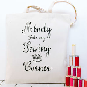 'Nobody Puts My Sewing In A Corner' Project Tote Bag