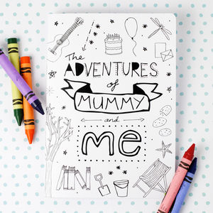 Adventures Of Mummy And Me Notebook