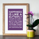 'Happiness Is Like A Butterfly' Quote Print
