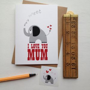 'Don't Forget I Love You Mum' Elephant Mothers Day Card