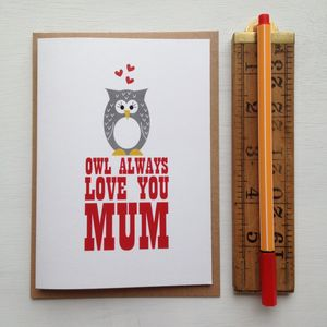 'Owl Always Love You Mum' Mothers Day Card - view all mother's day gifts