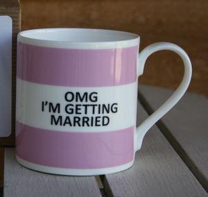'Omg I'm Getting Married' Fine Bone China Mug