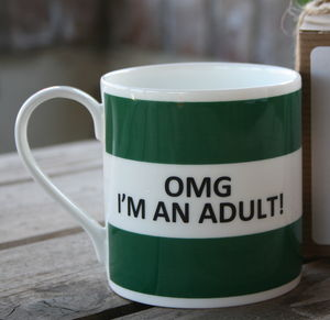 'Omg I'm An Adult' Fine Bone China Mug - birthday gifts