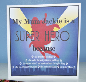 My Mum Is A Super Hero Because . . . . Card