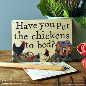 Sign Posts Have You Put The Chickens To Bed
