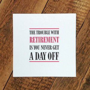Retirement Card; 'The Trouble With Retirement Is…' - retirement cards