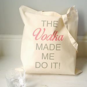 'The Vodka Made Me Do It' Bag - bags & purses