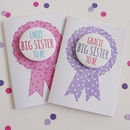 Big Sister To Be Rosette Personalised Card
