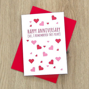 'Happy Anniversary, I Remembered This Year' Card - anniversary gifts
