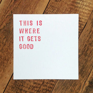 Greeting Card; 'This Is Where It Gets Good' - new job cards