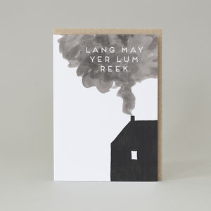 'Lang May Yer Lum Reek' Card - new home cards