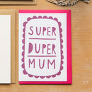 'Super Duper Mum' Card