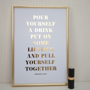 Foil 'Put On Some Lipstick' Quote Print
