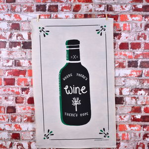 'Where There's Wine There's Hope' Tea Towel - kitchen linen