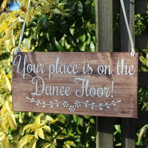 Your Place Is On The Dance Floor Handmade Sign - room decorations