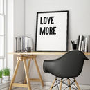 'Love More' Framed Typographic Print