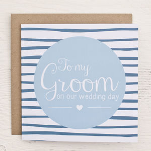 'To My Groom On Our Wedding Day' Card - wedding cards & wrap