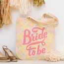 'Bride To Be' Floral Tote Bag