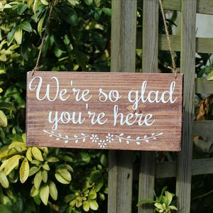 We're So Glad You're Here Handmade Wedding Sign