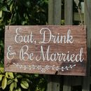 Eat, Drink And Be Married Handmade Wooden Wedding Sign