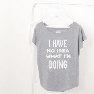 'I Have No Idea' Women's Loose Fit T Shirt