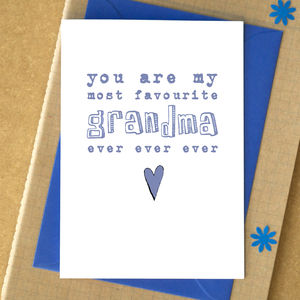 'You Are My Favourite Grandma Ever Ever Ever' Card - gifts for grandparents