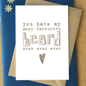 'You Have My Most Favourite Beard Ever Ever Ever' Card - cards & wrap