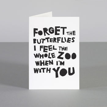 'Forget The Butterflies. I Feel The Whole Zoo' Card