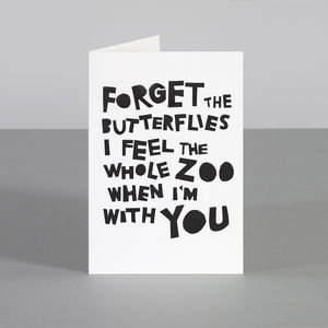 'Forget The Butterflies. I Feel The Whole Zoo' Card - valentine's cards