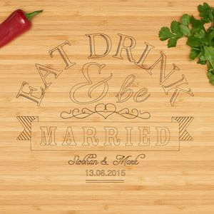 Eat, Drink And Be Married Personalised Chopping Board - kitchen accessories