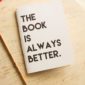 'The Book Is Always Better' Notebook - shop by personality