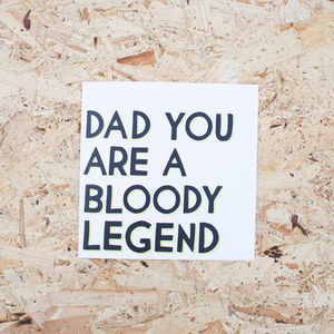 Dad You Are A Bloody Legend Card - father's day cards