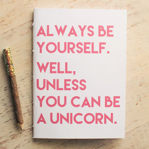 'Always Be Yourself' Notebook - gifts for teenagers