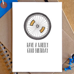 'Have A Wheely Good Birthday' Card - funny cards