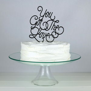 Wedding Cake Topper 'You Got The Love'