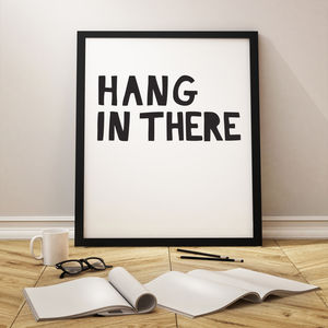 Hang In There Typography Print - best of contemporary art