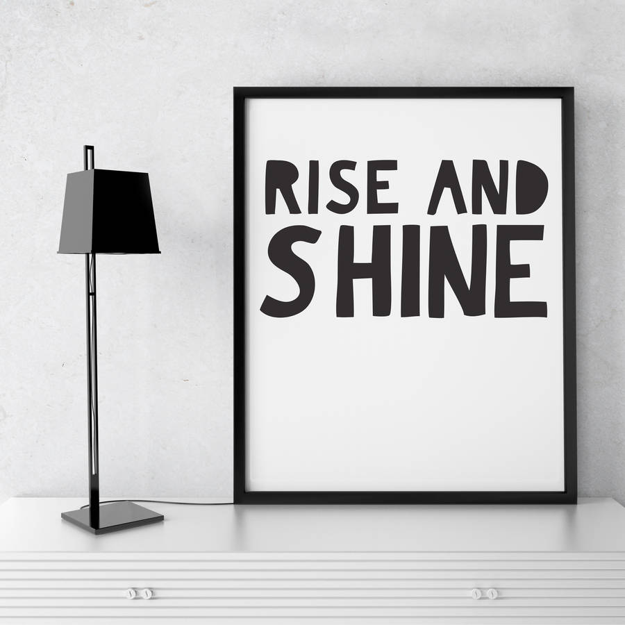 39 rise and shine 39 framed typographic print by oakdene designs. Black Bedroom Furniture Sets. Home Design Ideas