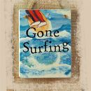 Gone Surfing Hanging Sign