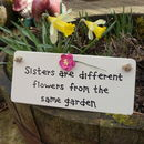 Sisters Are Flowers Sign